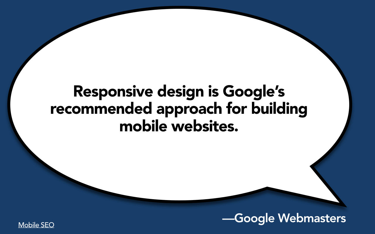 Responsive design is Google's recommendation